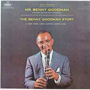 Téléchargement le album Benny Goodman With Harry James / Lionel Hampton / Martha Tilton - The Benny Goodman Story