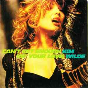 Téléchargement le album Kim Wilde - Can't Get Enough (Of Your Love)