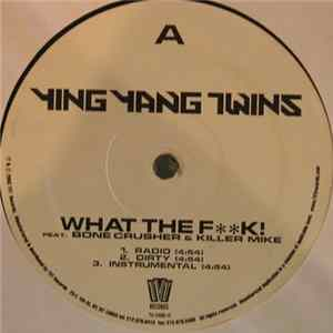 Téléchargement le album Ying Yang Twins - What The F**k! / Naggin Part II (The Answer)