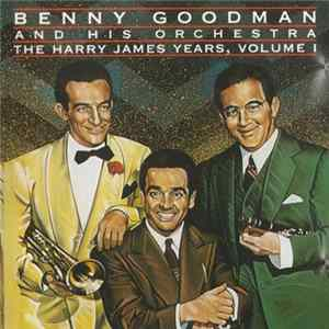 Téléchargement le album Benny Goodman And His Orchestra - The Harry James Years, Volume 1