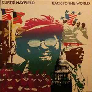 Téléchargement le album Curtis Mayfield - Back To The World