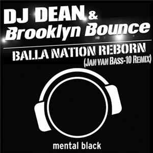 Téléchargement le album DJ Dean & Brooklyn Bounce - Balla Nation Reborn (Jan Van Bass 10 Remix)