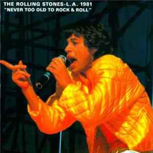 Téléchargement le album The Rolling Stones - Never Too Old To Rock And Roll