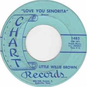 Téléchargement le album Little Willie Brown - Love You Senorita / Things Ain't Like It Used To Be